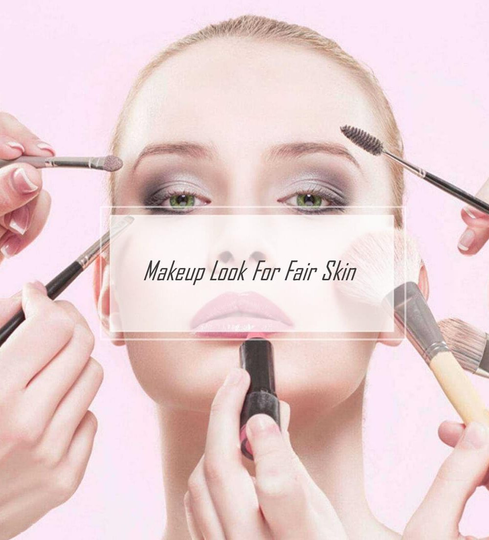 25 Natural Makeup Look For Fair Skin Pale Skin Beauty Photos